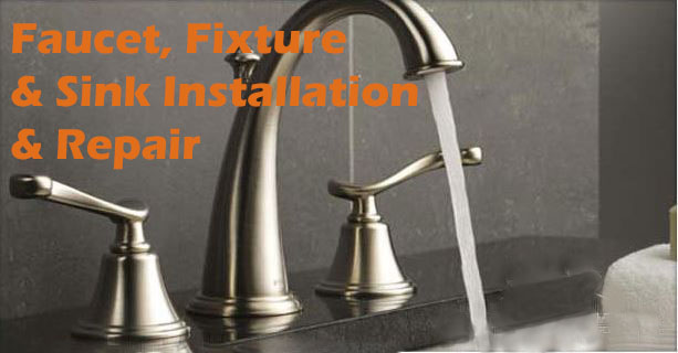 Faucet, Fixture & Sink Installation & Repair